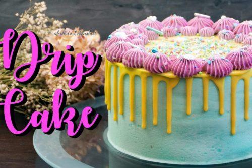 Drip geburtstagstorte, drip cake, drip torte, geburtstagstorte, backen, rezept, selber machen, ana, äna, absolute, lebenslust, torten rezepte, ohne fondant,,