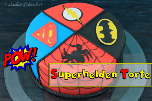 superhelden torte backen, torten backen, spiderman kuchen, batman kuchen, superman kuchen, flash kuchen, backen, motivtorte, selber machen, fondant torte