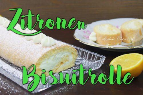 zitronen biskuitrolle, zitronenfüllung, zitronencreme, biskuitrolle, backen, rezept, selber machen, swissroll, swiss roll, kuchen